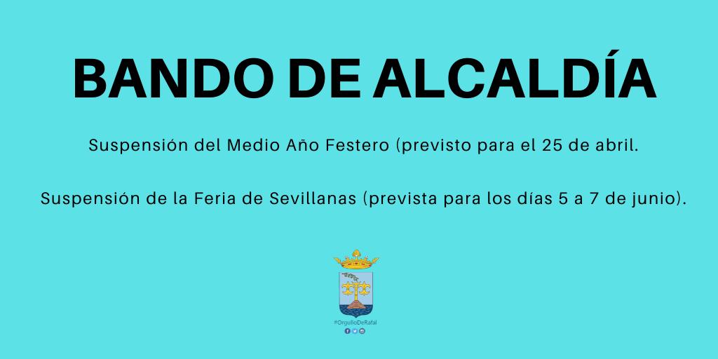 Bando de Alcaldía. Suspensión del Medio Año Festero y la Feria de Sevillanas de Rafal 2020